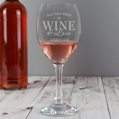 Personalised Wine Glass, All You Need Is