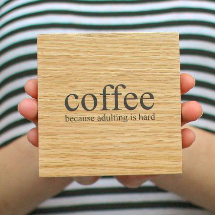 Oak Coaster, Coffee